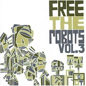 Free the Robots EP Vol.3