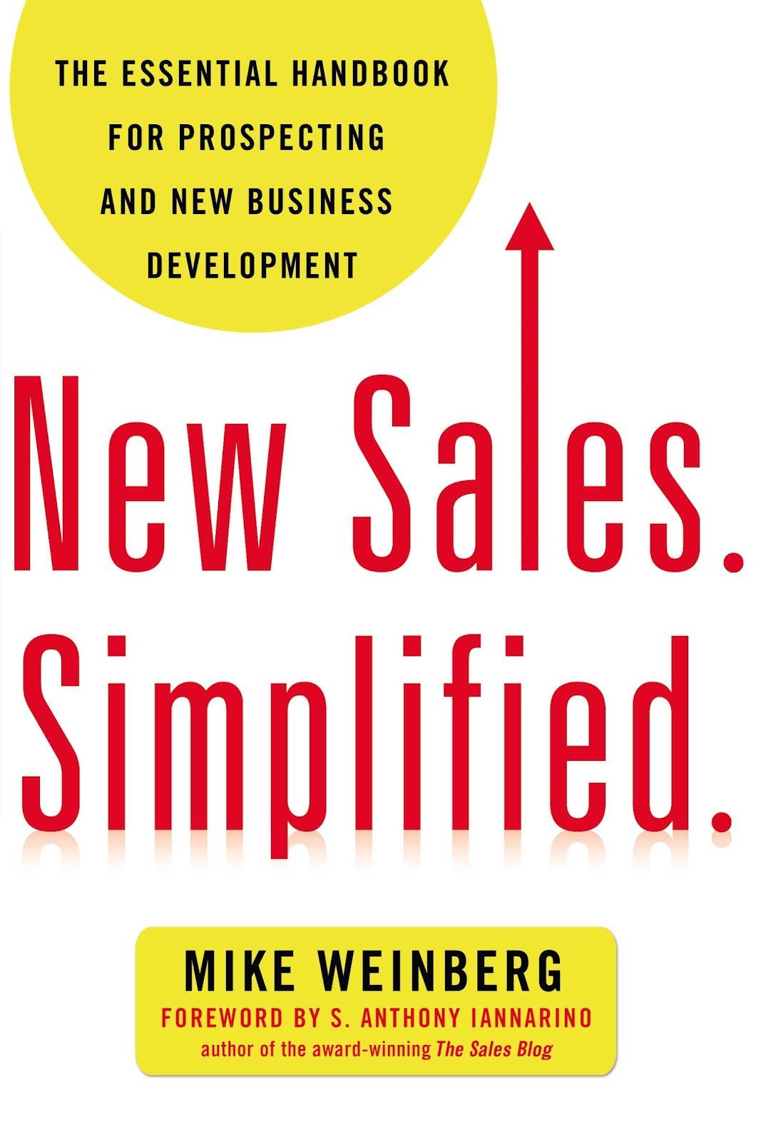 New Sales. Simplified: The Essential Handbook for Prospecting and New Business Development sales book.