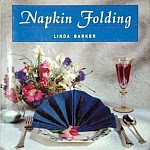 Photo: Napkin Folding Barker, Linda Hardcover 1993 11 x 10.5 ins Smithmark Pub ISBN 0831715855
