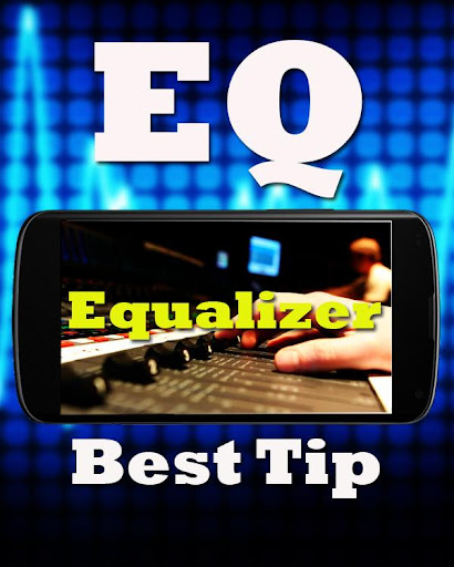 EQ and Equalizer Best Tips