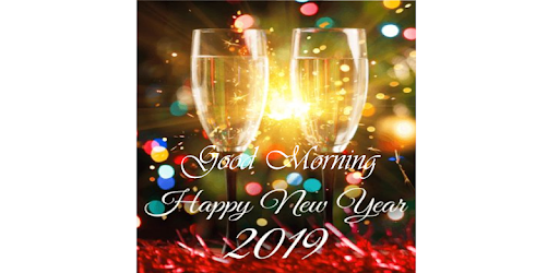 happy new year 2019 good morning greeting apps on google play
