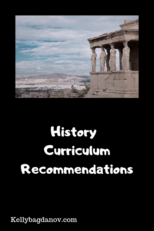 Homeschool History Curriculum Recommendations for the elementary years  #kellybagdanov #homeschool  #homeschooling #historycurriculum #teaching history #homeschoolcurriculum
