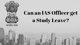 Can an IAS Officer get a Study Leave?