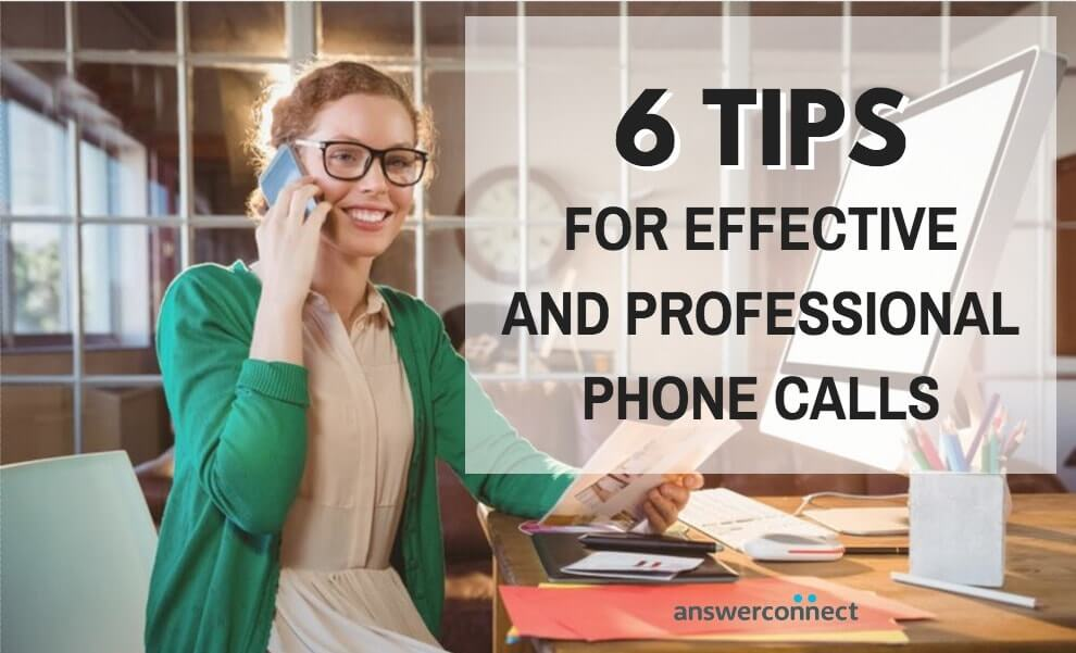 6 tips for effective and professional phone calls