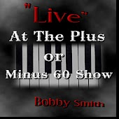 "Bobby Smith ""Live"" At The Plus Or Minus 60 Show"