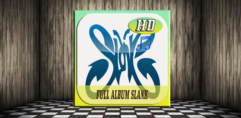 Full Album SLANK Mp3 1 0 Apk Download - com omikkoInc