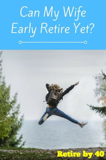 Can my wife early retire?