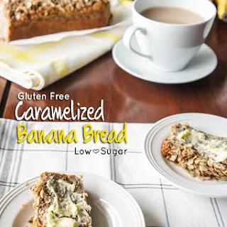Gluten Free Caramelized Banana Bread.