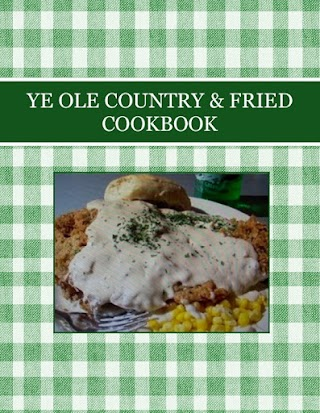 YE OLE COUNTRY & FRIED COOKBOOK