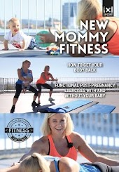 New Mommy Fitness: How to Get Your Body Back: Post-Pregnancy Exercises