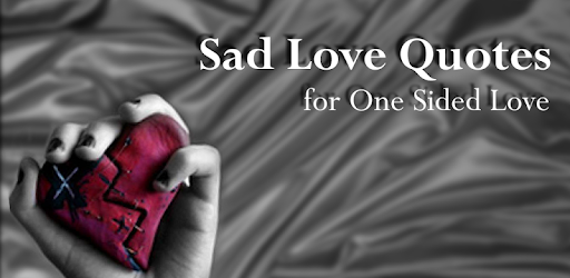 Sad Love Quotes - Apps on Google Play