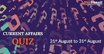 Current Affairs Quiz (21 - 31 August, 2017)