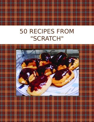 """50  RECIPES FROM  """"SCRATCH"""""""