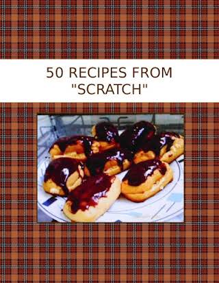 "50  RECIPES FROM  ""SCRATCH"""