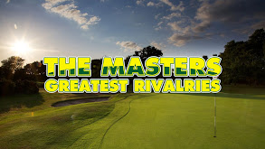The Masters: Greatest Rivalries thumbnail