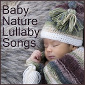 Baby Nature Lullaby Songs: Relaxing Sounds and Songs from Mother Earth