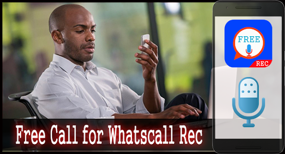 Download Free Call for Whatscall Rec For PC Windows and Mac apk screenshot 1