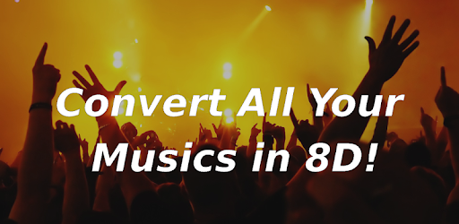 8D Audio Converter - 8D TUNES APK [1 4] - Download APK