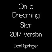 On a Dreaming Star (2017 Version)