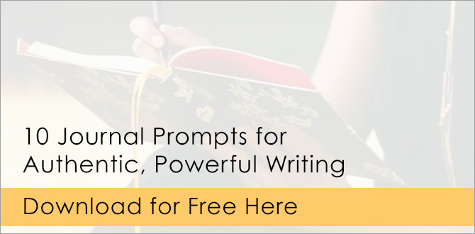 10 Journal Prompts for Authentic, Powerful Writing