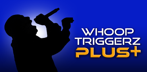 Whoop Triggerz Plus - Apps on Google Play
