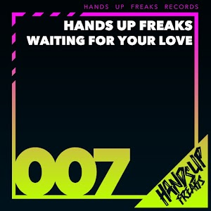 Hands Up Freaks-Waiting For Your Love