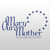 Mary Our Mother Foundation MOM
