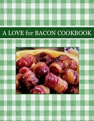 A LOVE for BACON COOKBOOK
