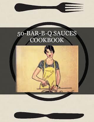 50-BAR-B-Q SAUCES COOKBOOK