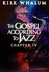 Kirk Whalum: The Gospel According to Jazz, Chapter IV