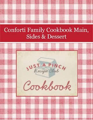 Conforti Family Cookbook  Main, Sides & Dessert
