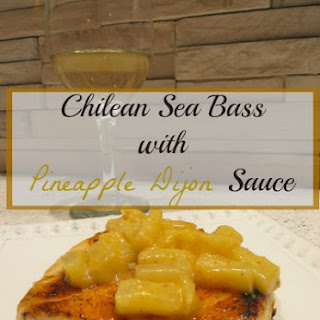 Chilean Sea Bass with Pineapple Dijon Sauce.