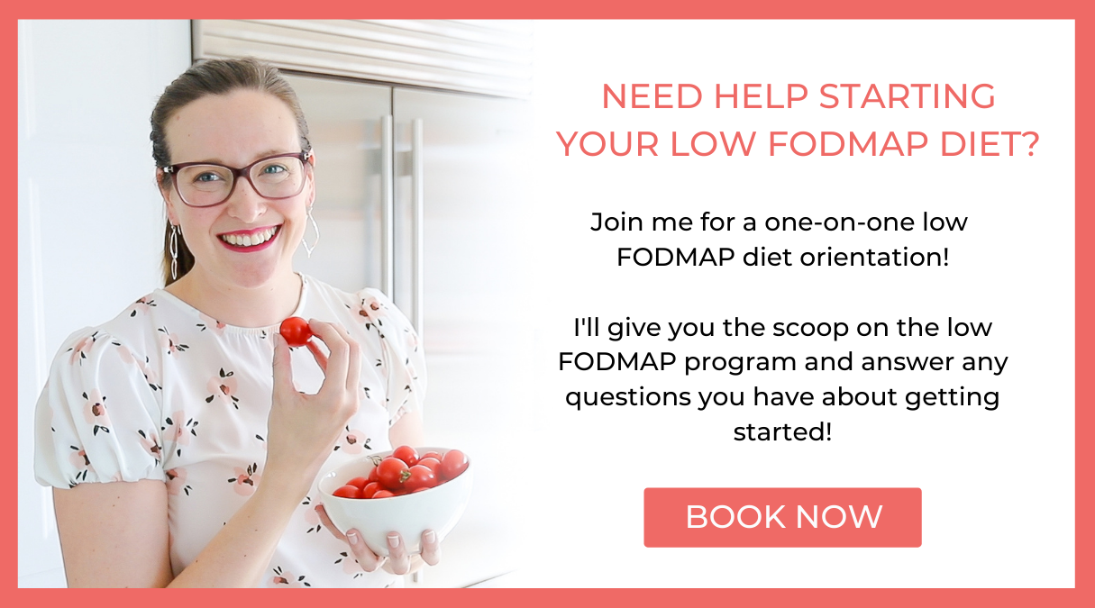 Click here to sign up for a one-on-one low FODMAP orientation