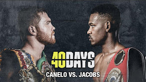 40 Days: Canelo vs. Jacobs thumbnail