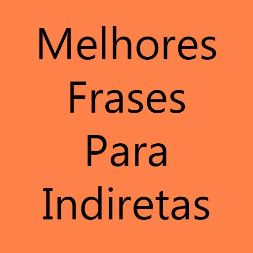 Melhores Frases Para Indiretas