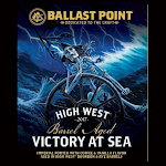 Ballast Point High West Barrel Aged Victory At Sea 2017