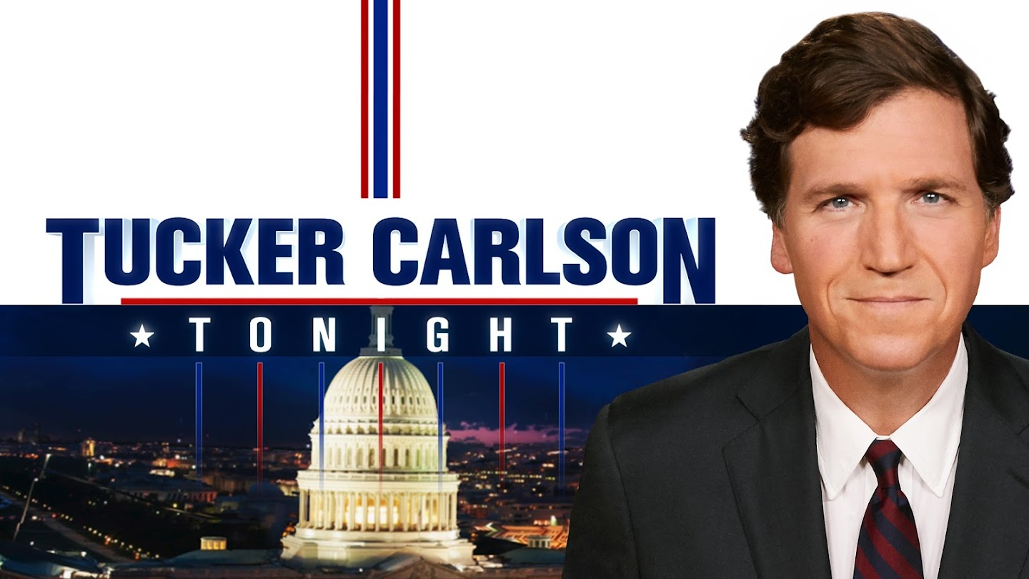 Tucker Carlson Tonight