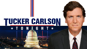 Tucker Carlson Tonight thumbnail