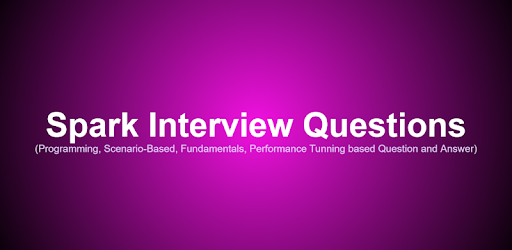 Spark Interview Questions - Apps on Google Play
