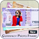 Download New Currency Note Photo Frame For PC Windows and Mac