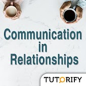Communication in Relationships - Tips and Guides