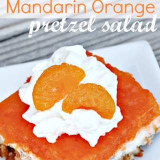 Mandarin Orange Pretzel Salad.