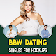 Download BBW DATING SINGLES FOR HOOKUPS For PC Windows and Mac