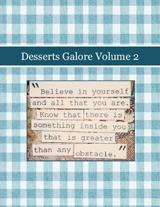 Desserts Galore Volume 2