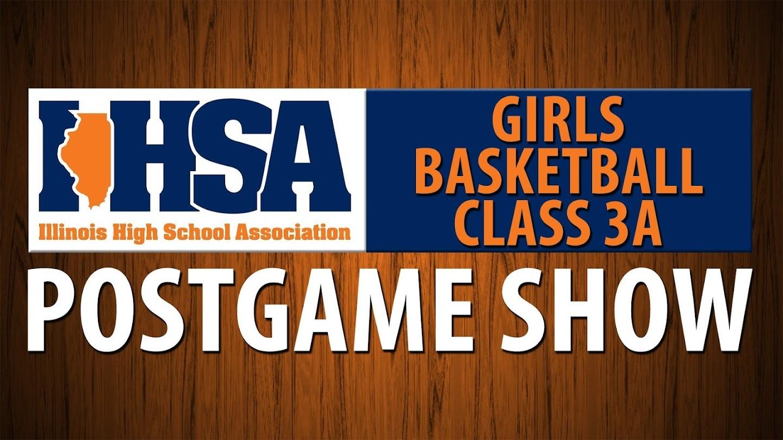 Watch IHSA Girls Basketball Class 3A Postgame Show live