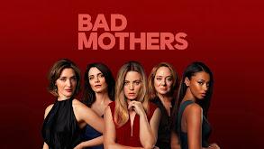 Bad Mothers thumbnail
