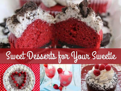 Sweet Desserts for Your Sweetie