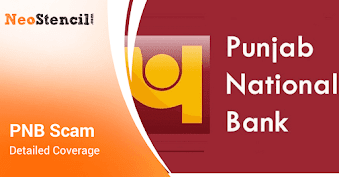 Punjab National Bank (PNB) Scam- Detailed Coverage