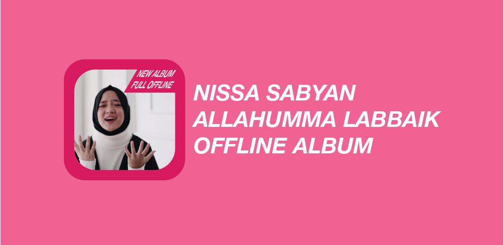 Download NISSA SABYAN ALLAHUMMA LABBAIK APK latest version