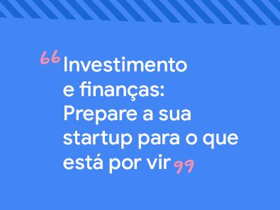 Título do post: Investimento e finanças: prepare a sua startups para o que está por vir
